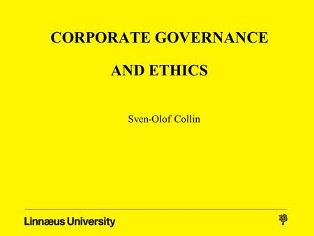 CORPORATE GOVERNANCE AND ETHICS Sven-Olof Collin.