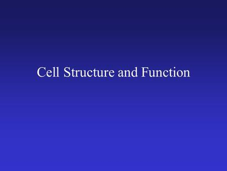 Cell Structure and Function. The key to every biological problem must finally be sought in the cell, for every living organism is, or at some time has.
