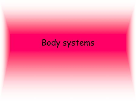 Body systems. Circulatory Parts: heart,vascular tissue (artery, vein, capillary) Function: circulate O 2, CO 2, food and wastes thru body.