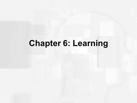 Chapter 6: Learning. Classical Conditioning Ivan Pavlov Terminology –Unconditioned Stimulus (UCS): evokes an unconditioned response without previous conditioning.
