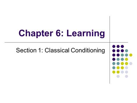 Section 1: Classical Conditioning
