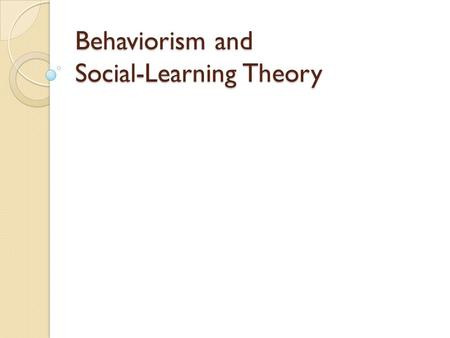 an overview of classical conditioning and the social learning theory Personality theory 1 personality theory by: erlin o reyes focusing on behaviorism and social-learning theory 2 overview: •behaviorism • classical conditioning • operant conditioning • reinforcement • tabula rasa •bandura's social-learning theory • observational learning • self-efficacy.