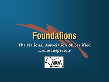 FoundationsFoundations The National Association of Certified Home Inspectors.