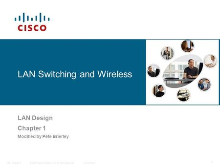 © 2006 Cisco Systems, Inc. All rights reserved.Cisco PublicITE I Chapter 6 1 LAN Switching and Wireless LAN Design Chapter 1 Modified by Pete Brierley.