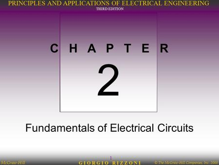 © The McGraw-Hill Companies, Inc. 2000 McGraw-Hill 1 PRINCIPLES AND APPLICATIONS OF ELECTRICAL ENGINEERING THIRD EDITION G I O R G I O R I Z Z O N I C.