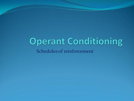Schedules of reinforcement. Schedules of Reinforcement Continuous reinforcement refers to reinforcement being administered to each instance of a response.