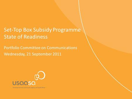 Set-Top Box Subsidy Programme State of Readiness Portfolio Committee on Communications Wednesday, 21 September 2011.