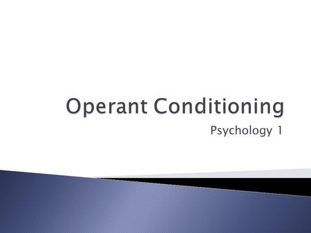 Operant Conditioning Psychology 1.