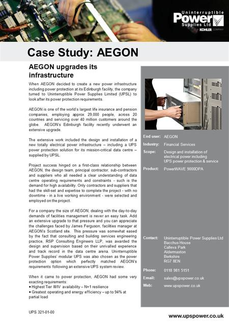 When AEGON decided to create a new power infrastructure including power protection at its Edinburgh facility, the company turned to Uninterruptible Power.
