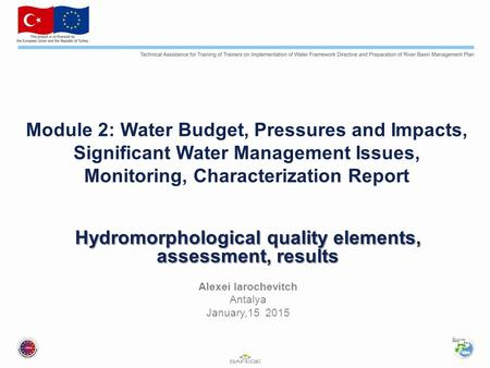 Module 2: Water Budget, Pressures and Impacts, Significant Water Management Issues, Monitoring, Characterization Report Hydromorphological quality elements,