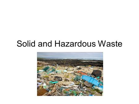 Solid and Hazardous <strong>Waste</strong>. <strong>Disposable</strong>? We live in a <strong>disposable</strong> society, trash is an everyday reality for every American. –What does this term mean?