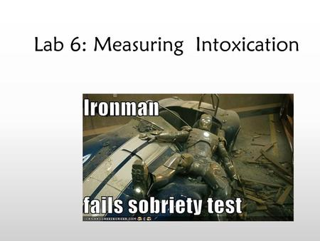 Lab 6: Measuring Intoxication