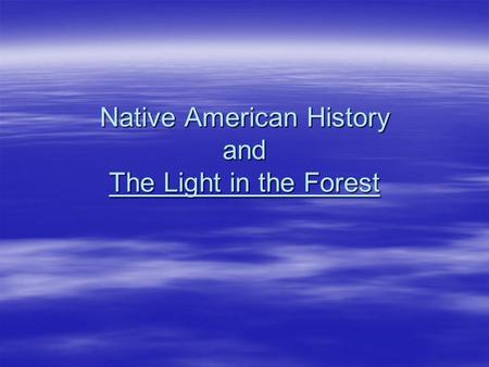 Native American History and The Light in the Forest.