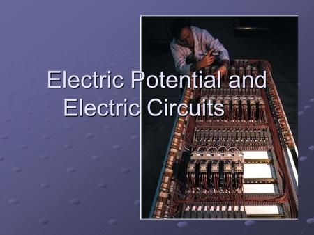Electric Potential and Electric Circuits. Electric Potential Total electrical potential energy divided by the charge Electric potential = Electric potential.