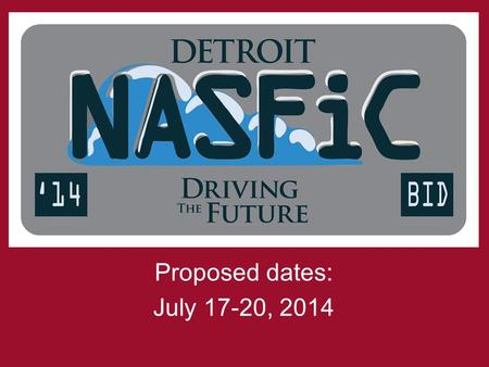 Proposed dates: July 17-20, 2014. Detroit Marriott at the Renaissance Center Largest hotel in Michigan Central downtown location On the Detroit River.