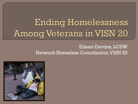 Ending Homelessness Among Veterans in VISN 20