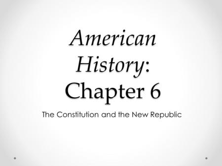 American History: Chapter 6
