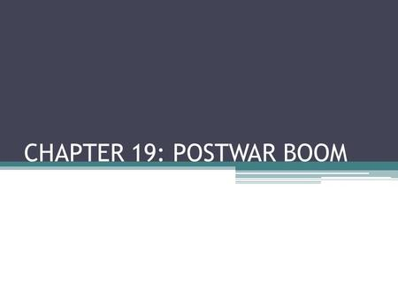 CHAPTER 19: POSTWAR BOOM. Journal 4/16 What choices do you have when you graduate high school? What are your plans?