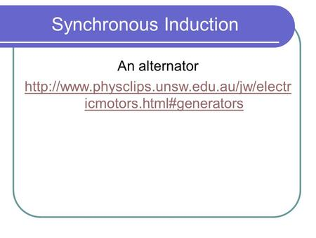 Synchronous Induction An alternator  icmotors.html#generators.