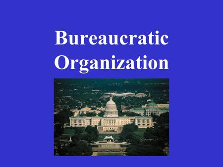 Bureaucratic Organization. How Big Is the American Bureaucracy? In 1801, there were 2,120 government employees. Today, there are nearly 3,000,000 government.