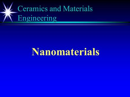 Ceramics and Materials Engineering Nanomaterials.