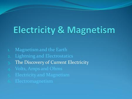 Magnetism and the Earth Lightning and Electrostatics