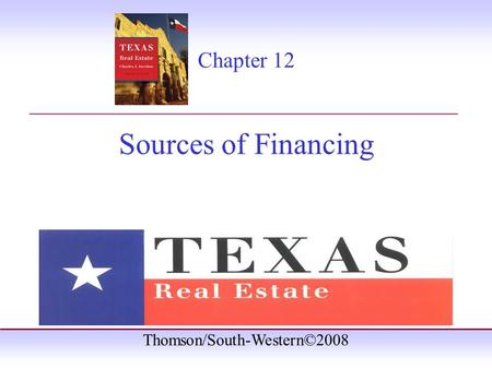 Thomson/South-Western©2008 Chapter 12 Sources of Financing _______________________________________.