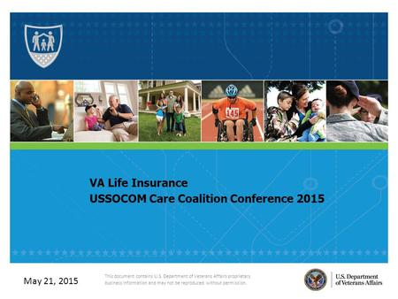 VA Benefits Briefing This document contains U.S. Department of Veterans Affairs proprietary business information and may not be reproduced without permission.