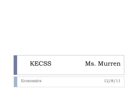 KECSSMs. Murren Economics 12/8/11. Initial Activity What aspect of bartering is this cartoon poking fun at?