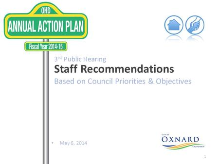 May 6, 2014 3 rd Public Hearing Staff Recommendations Based on Council Priorities & Objectives 1.