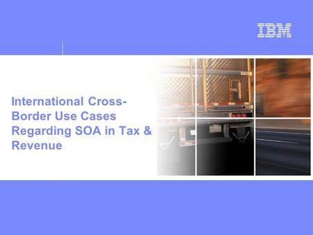 International Cross- Border Use Cases Regarding SOA in Tax & Revenue.