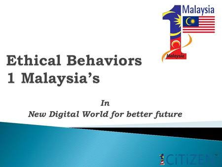 In New Digital World for better future CYBERJAYA become as a new digital city in our country E-Access.