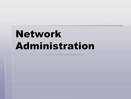 Network Administration. What is a Systems Administrator?  Person responsible for:  Setting up servers  Configuring the environment for web and other.