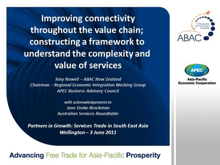 Improving connectivity throughout the value chain; constructing a framework to understand the complexity and value of services Tony Nowell – ABAC New Zealand.