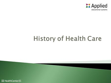 History of Health Care.