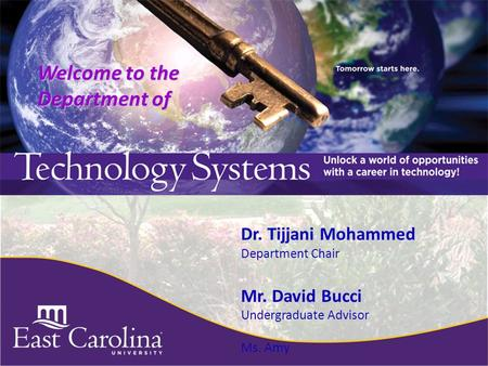 Welcome to the Department of Dr. Tijjani Mohammed Department Chair Mr. David Bucci Undergraduate Advisor Ms. Amy.