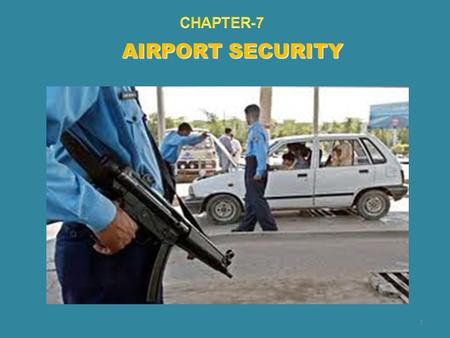 CHAPTER-7 AIRPORT SECURITY.