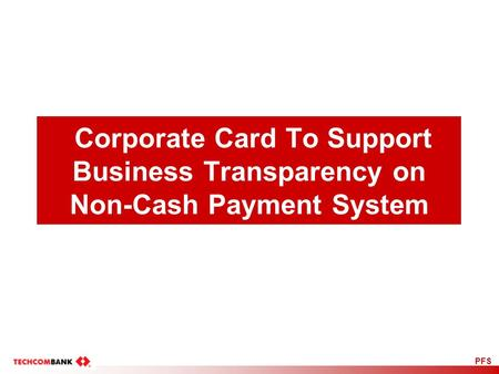 PFS Corporate Card To Support Business Transparency on Non-Cash Payment System.