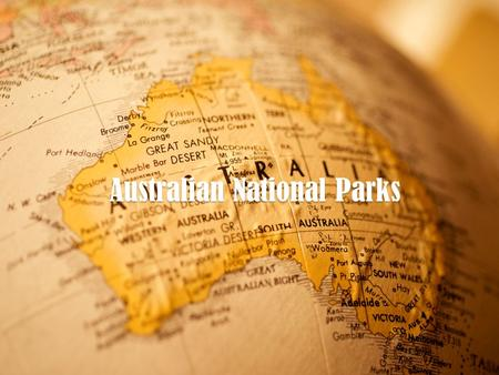 Australian National Parks. Australia has over 500 national parks. Over 28 million hectares of land is designated as national parkland, accounting for.