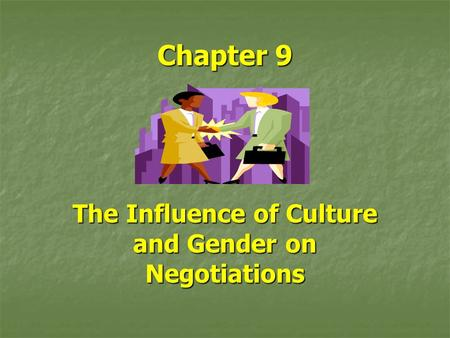 The Influence of Culture and Gender on Negotiations
