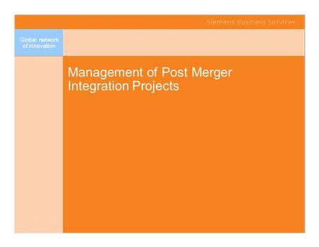 Management of Post Merger Integration Projects