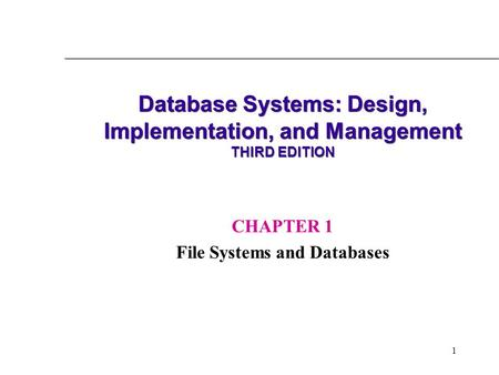 Database Systems: Design, Implementation, and Management THIRD EDITION