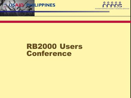 RB2000 Users Conference. The Vision Bank Experience Antonio Jimenez, Jr.