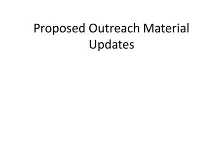 Proposed Outreach Material Updates. Identity, Credential, and Access Management (ICAM) Activities A federated ICAM strategy is recommended for FirstNet.