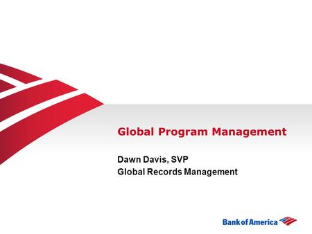 Global Program Management Dawn Davis, SVP Global Records Management.