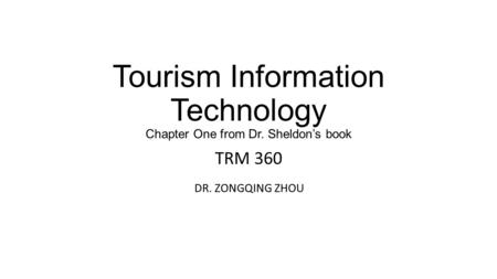 Tourism Information Technology Chapter One from Dr. Sheldon's book