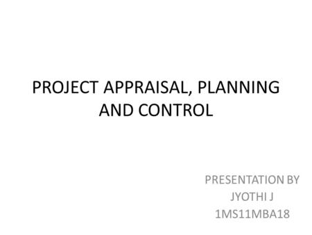 PROJECT APPRAISAL, PLANNING AND CONTROL
