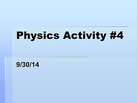 Physics Activity #4 9/30/14. Objective:  To measure the acceleration of gravity in the lab, by using two different methods.