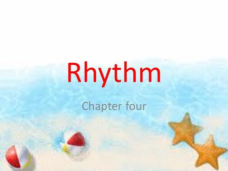 Rhythm Chapter four. What is rhythm? The rhythm of speech is based on the timing of sound segments (syllables). The uneven timing of stressed and unstressed.