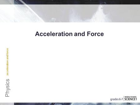 :acceleration and force Physics Acceleration and Force.